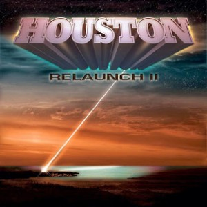 Houston: Relaunch II