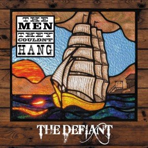 The Men They Couldn't Hang: The Defiant
