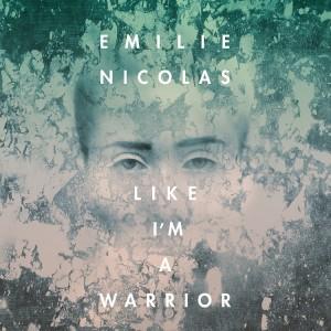Emilie Nicolas: Like I'm A Warrior