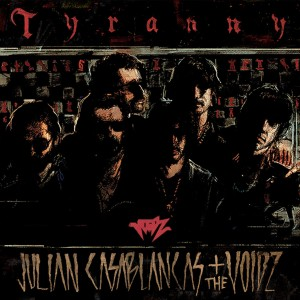 Julian Casablancas + The Voidz: Tyranny
