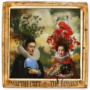 Martin Carr: The Breaks