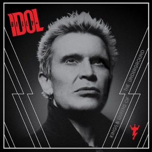 Billy Idol: Kings And Queens Of The Underground