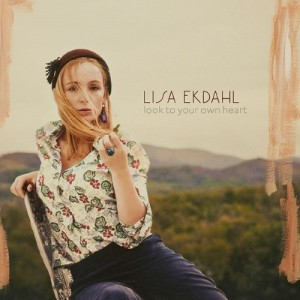 Lisa Ekdahl: Look To Your Own Heart