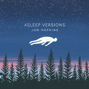 Jon Hopkins: Asleep Versions