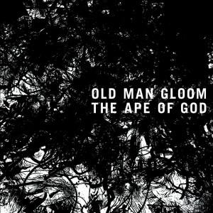 Old Man Gloom: The Ape Of God