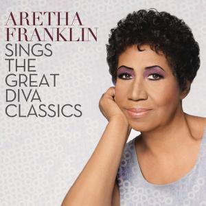 Aretha Franklin: Aretha Franklin Sings The Great Diva Classics