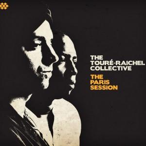 The Touré-Raichel Collective: The Paris Session