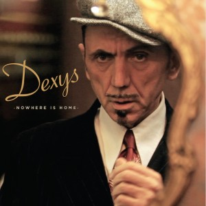 Dexys: Nowhere Is Home