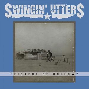 Swingin' Utters: Fistful Of Hollow
