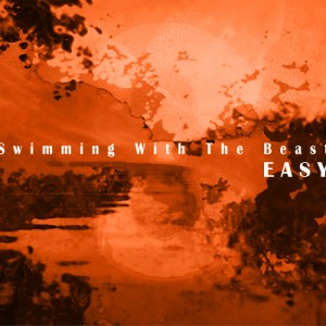 Easy: Swimming With The Beast