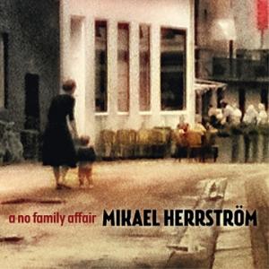 Mikael Herrström: A No Family Affair