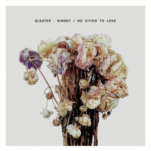 Sleater-Kinney: No Cities No Love