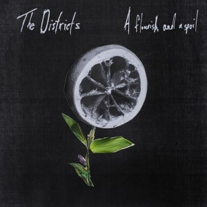 The Districts: A Flourish And A Spoil