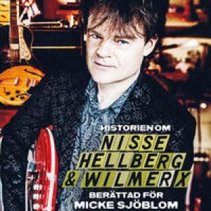 Nisse Hellberg: Historien Om Nisse Hellberg & Wilmer X