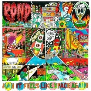Pond: Man, It Feels Like Space Again