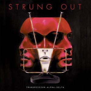Strung Out: Transmission Alpha Delta