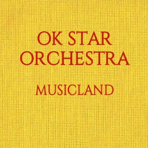 OK Star Orchestra: Musicland