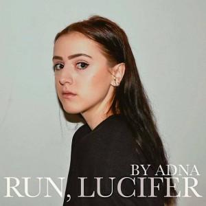 Adna: Run, Lucifer