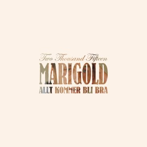 Marigold: Allt Kommer Bli Bra