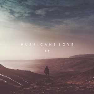 Hurricane Love: Hurricane Love EP