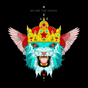 We Are The Ocean: Ark