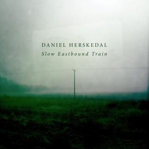 Daniel Herskedal: Slow Eastbound Train