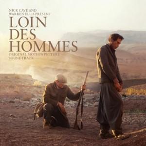 Nick Cave & Warren Ellis: Loin Des Hommes