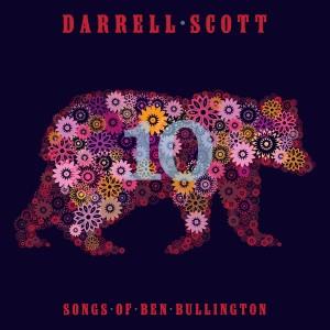 Darrell Scott: 10 : Songs Of Ben Bullington