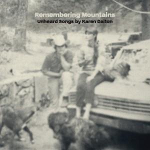 Diverse Artister: Remembering Mountains: Unheard Songs By Karen Dalton