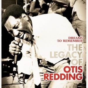 Otis Redding: The Legacy Of