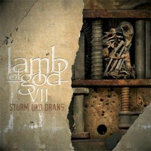 Lamb Of God: VII - Sturm Und Drang