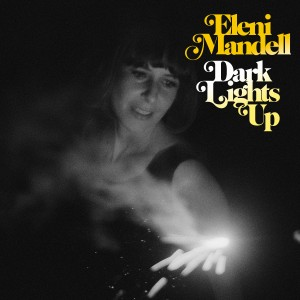 Eleni Mandell: Dark Lights Up