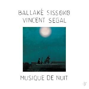 Ballaké Sissoko & Vincent Segal: Musique De Nuit