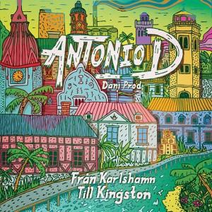 Antonio D: Från Karlshamn Till Kingston
