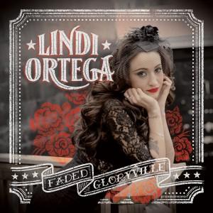Lindi Ortega: Faded Gloryville