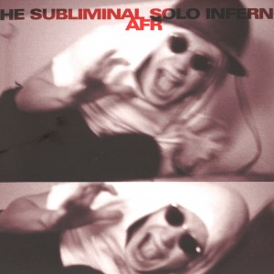Anders F Rönnblom: The Subliminal Solo Inferno