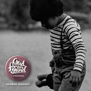 Houman Sebghati: Gud För En Stund I Stockholm
