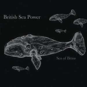 British Sea Power: Sea Of Brass