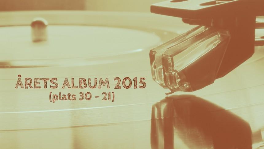 ÅRETS ALBUM 2015: 30 - 21