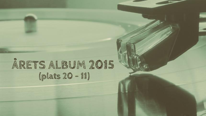 ÅRETS ALBUM 2015: 20 - 11