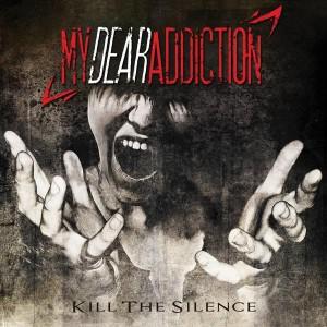 My Dear Addiction: Kill The Silence