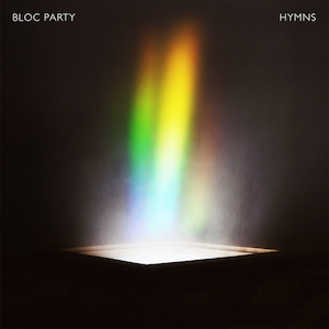 Bloc Party: Hymns