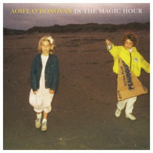 Aoife O'Donovan: In The Magic Hour