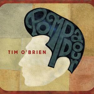 Tim O'Brien: Pompadour