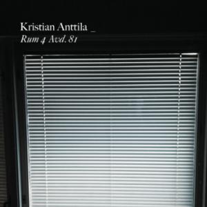 Kristian Anttila: Rum 4 Avd. 81