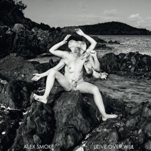 Alex Smoke: Love Over Will