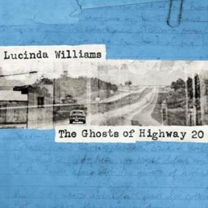 Lucinda Williams: Ghosts Of Highway 20