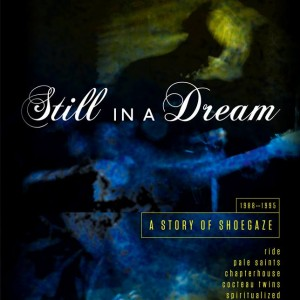 Diverse Artister: Still In A Dream - A Story Of Shoegaze 1988-1995