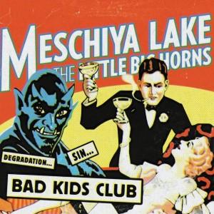 Meschiya Lake & The Little Big Horns : Bad Kids Club