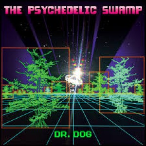 Dr. Dog: The Psyhedelic Swamp